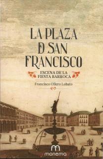 Portada de la monografía 'La Plaza de San Francisco de Sevilla, escena de la fiesta barroca'