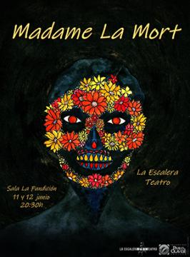 Madame La Mort: 11 y 12 de junio. Teatro La Fundición