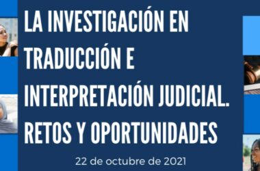 'La investigación en traducción e interpretación judicial. Retos y oportunidades'