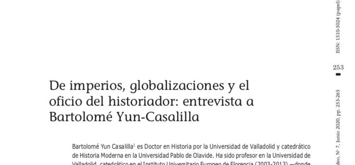 """Entrevista a Bartolomé Yun Casalilla: """"De imperios, globalizaciones y el oficio del historiador"""""""